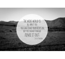 The Wide World is all about you Photographic Print