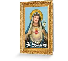 St. Blanche - Golden Girls Greeting Card