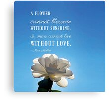 A Flower Cannot Blossom Max Muller Quote Canvas Print