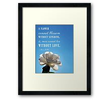 A Flower Cannot Blossom Without Sunshine Quote Framed Print