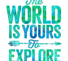 The World is Yours To Explore - Green/Blue Version. by wolfandbird