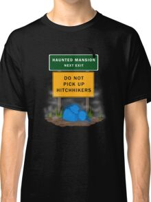 Beware of Hitchhiking Ghosts Classic T-Shirt