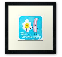 Awesome Together - Eggs and Bacon Framed Print