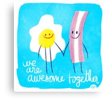 Awesome Together - Eggs and Bacon Canvas Print