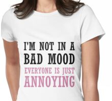 NOT IN A BAD MOOD Womens Fitted T-Shirt