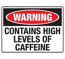 Warning contains high levels of caffeine by monsterplanet