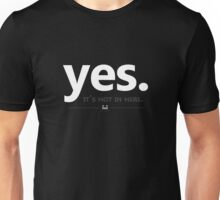 Yes, it's hot in here. Unisex T-Shirt