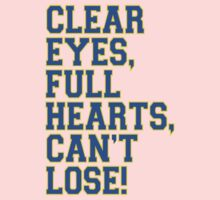 Clear Eyes, full hearts, can't lose Kids Tee