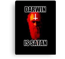 Darwin is Satan! Canvas Print