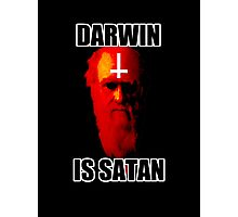 Darwin is Satan! Photographic Print