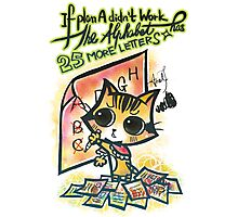 No Worries Cat Wisdom Quote / 25 More Letters for Plans Photographic Print