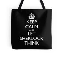 Keep Calm and Let Sherlock Think Tote Bag
