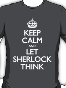 Keep Calm and Let Sherlock Think T-Shirt