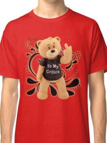 Rose Red - To My Critics Classic T-Shirt