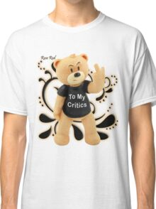 Rose Red - To My Critics Classic T-Shirt