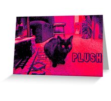 PLUSH Greeting Card