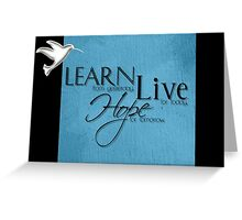 Learn Live Hope Greeting Card