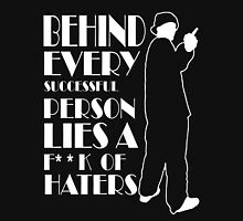 Behind Every Successful Person Lies F**k Of Haters Unisex T-Shirt