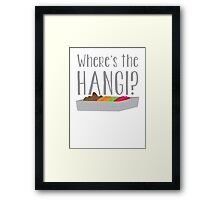 Wheres the HANGI? (New Zealand) KIWI food cooked in a pit Framed Print