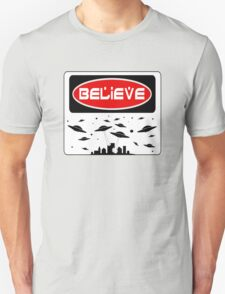 BELIEVE: UFO, FUNNY DANGER STYLE FAKE SAFETY SIGN T-Shirt