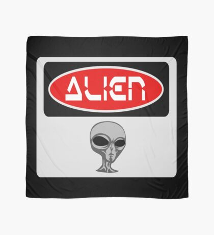 ALIEN, FUNNY DANGER STYLE FAKE SAFETY SIGN Scarf
