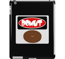 ICED FROSTED DONUT, FUNNY DANGER STYLE FAKE SAFETY SIGN iPad Case/Skin