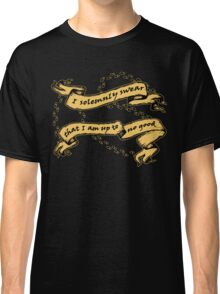 I Am Up To No Good Classic T-Shirt