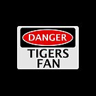 DANGER TIGERS FAN FAKE FUNNY SAFETY SIGN SIGNAGE by DangerSigns