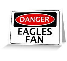 DANGER EAGLES FAN FAKE FUNNY SAFETY SIGN SIGNAGE Greeting Card