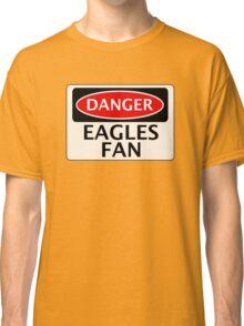 DANGER EAGLES FAN FAKE FUNNY SAFETY SIGN SIGNAGE Classic T-Shirt