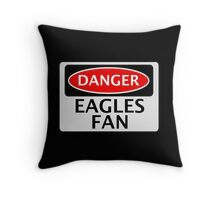 DANGER EAGLES FAN FAKE FUNNY SAFETY SIGN SIGNAGE Throw Pillow