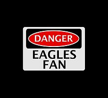 DANGER EAGLES FAN FAKE FUNNY SAFETY SIGN SIGNAGE by DangerSigns