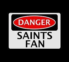 DANGER SAINTS FAN FAKE FUNNY SAFETY SIGN SIGNAGE by DangerSigns