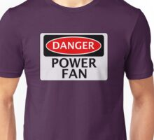 DANGER POWER FAN FAKE FUNNY SAFETY SIGN SIGNAGE Unisex T-Shirt