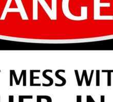 DANGER DON'T MESS WITH THE MOTHER-IN-LAW, FAKE FUNNY WEDDING SAFETY SIGN SIGNAGE Sticker
