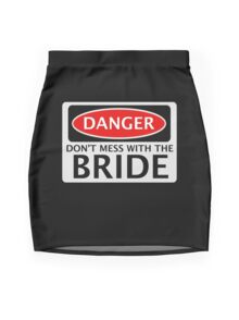 DANGER DON'T MESS WITH THE BRIDE, FAKE FUNNY WEDDING SAFETY SIGN SIGNAGE Mini Skirt