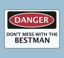 DANGER  DON'T MESS WITH THE BESTMAN, FAKE FUNNY WEDDING SAFETY SIGN SIGNAGE Kids Clothes