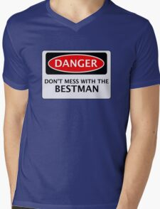 DANGER  DON'T MESS WITH THE BESTMAN, FAKE FUNNY WEDDING SAFETY SIGN SIGNAGE Mens V-Neck T-Shirt