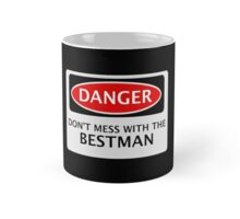 DANGER  DON'T MESS WITH THE BESTMAN, FAKE FUNNY WEDDING SAFETY SIGN SIGNAGE Mug