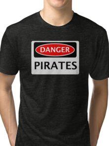 DANGER PIRATES FAKE FUNNY SAFETY SIGN SIGNAGE Tri-blend T-Shirt