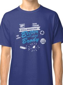 Better call chief brody Classic T-Shirt