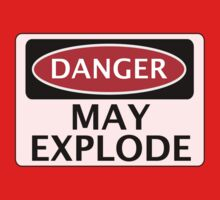 DANGER MAY EXPLODE FAKE FUNNY SAFETY SIGN SIGNAGE Kids Tee