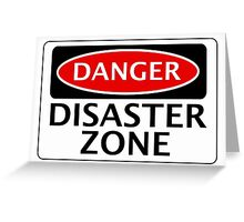 DANGER DISASTER ZONE FAKE FUNNY SAFETY SIGN SIGNAGE Greeting Card
