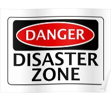 DANGER DISASTER ZONE FAKE FUNNY SAFETY SIGN SIGNAGE Poster