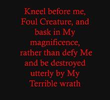 Kneel before Me Unisex T-Shirt