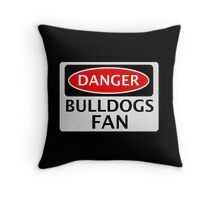 DANGER BULLDOGS FAN FAKE FUNNY SAFETY SIGN SIGNAGE Throw Pillow
