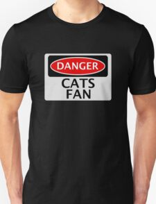 DANGER CATS FAN FAKE FUNNY SAFETY SIGN SIGNAGE Unisex T-Shirt