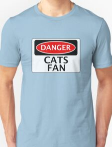 DANGER CATS FAN FAKE FUNNY SAFETY SIGN SIGNAGE Unisex T-Shirt