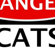 DANGER CATS FAN FAKE FUNNY SAFETY SIGN SIGNAGE Sticker