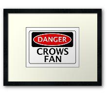 DANGER CROWS FAN FAKE FUNNY SAFETY SIGN SIGNAGE Framed Print
